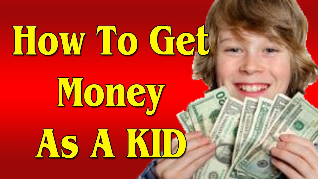 how to get money quick as a kid
