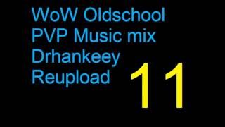 WoW Oldschool PVP Music [Vol.11] Drhankeey REUPLOAD