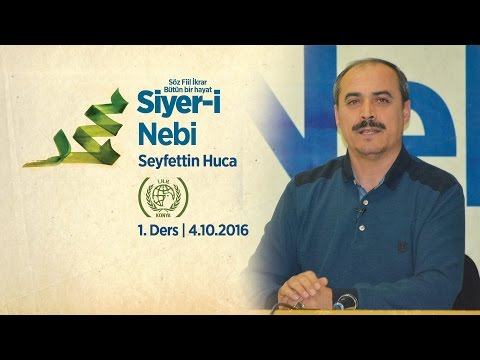 Seyfettin Huca - Siyer-i Nebi Dersleri - 1