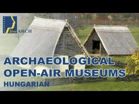 Magyar: liveARCH, 8 archaeological open air museums