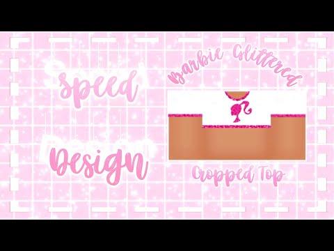 Barbie Glittered Crop Top Speed Design Roblox Kira Youtube