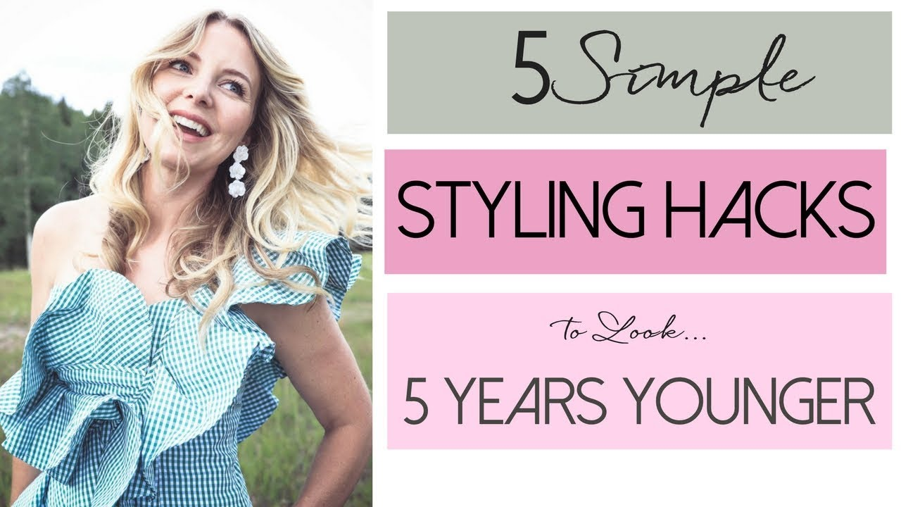 81bf3c6f2a26 5 Styling Hacks To Help You Look 5 Years Younger