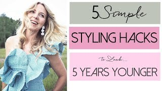 5 Styling Hacks To Help You Look 5 Years Younger | Fashion Over 40
