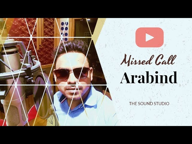 Missed call - Arabind | The Sound Studio (original song)