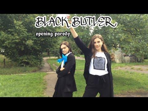 BLACK BUTLER OPENING PARODY