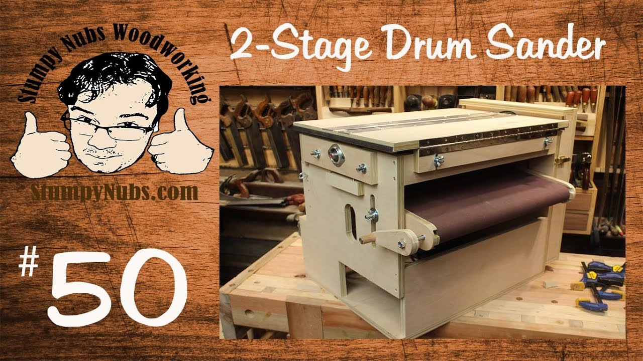 SNW50- Homemade TWO STAGE drum sander with Sand Flea and ...