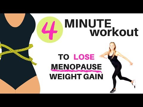 MENOPAUSE 4 MINUTE WORKOUT LOSE MENOPAUSE WEIGHT GAIN WITH THIS DAILY 4 MINUTE WORKOUT FOR WOMEN