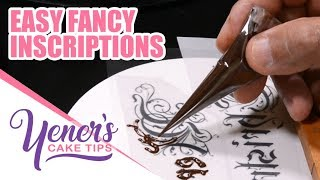 EASY FANCY INSCRIPTIONS Technique | Yeners Cake Tips with Serdar Yener from Yeners Way