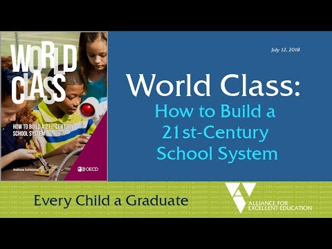 World Class: How to Build a 21st-Century School System