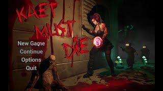 GAMEPLAY: Kaet Must Die