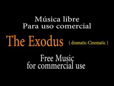 Free music for commercial use - The Exodus - Cinematic - Dramatic