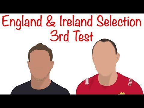 England & Ireland Selection - 3rd Test - Summer Tour 2018