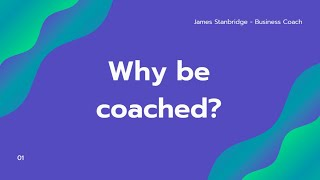 Why Be Coached?