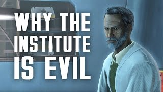 Why the Institute is Evil - A Moral Study in Fallout 4