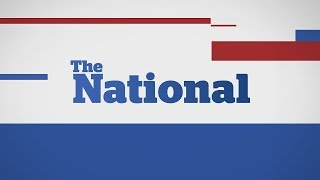 The National for Sunday October 8, 2017