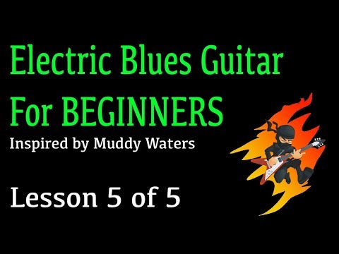 Electric Blues For Beginners (5/5) Final Touches + Bonus!
