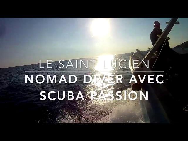 Plongée sur le Saint Lucien by Nomad Diver avec Scuba Passion