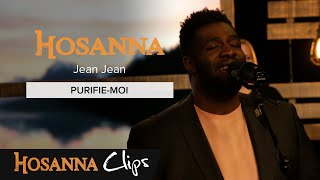 Purifie moi Hosanna clips Jean Jean
