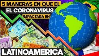 Las 5 Maneras en las que se afectara las Economías Latinoamericanas