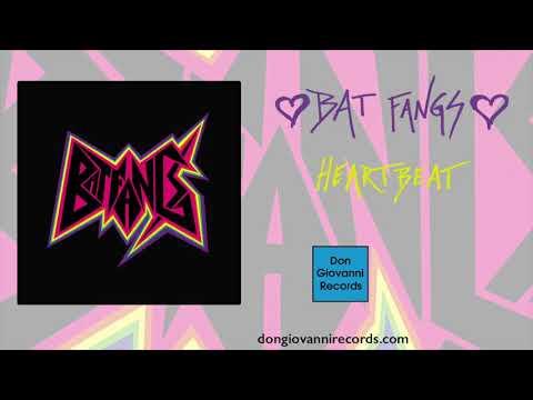 Bat Fangs - Heartbeat (Official Audio)