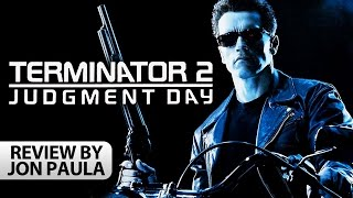 Terminator 2: Judgment Day -- Movie Review #JPMN