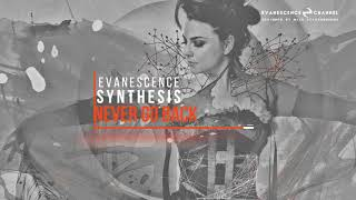 Evanescence: Never Go Back (SYNTHESIS) (Audio)