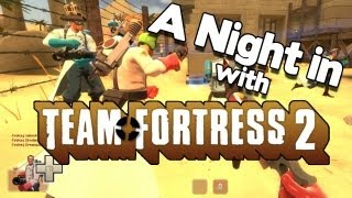 A Night in with Team Fortress 2 - Entire Team of Heavies!