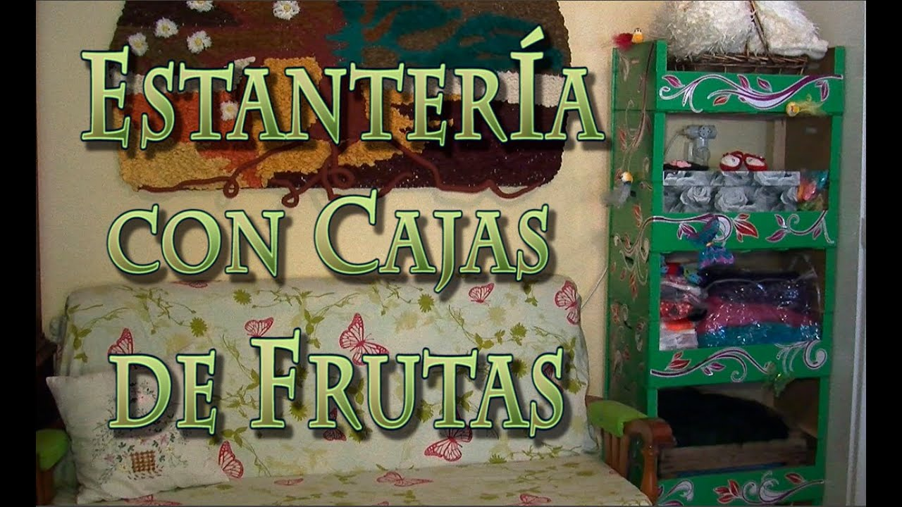 026 estanter a con cajas de frutas youtube - Estanterias con cajas de fruta ...