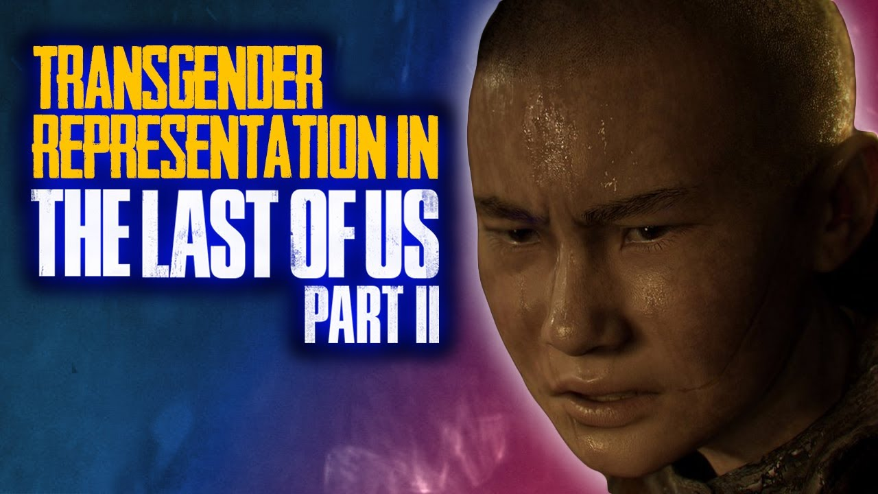 The Last of Us Part 2's Transgender Representation is... Complicated