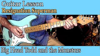 Guitar Lesson: Resignation Superman by Big Head Todd