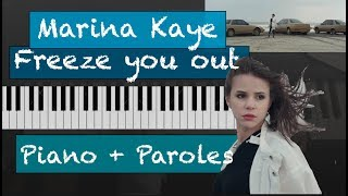 Marina Kaye - Freeze you out Piano cover et paroles (accompagnement)