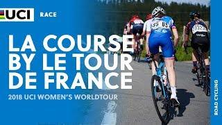 2018 UCI Women's WorldTour – La Course by Le Tour de France – Highlights