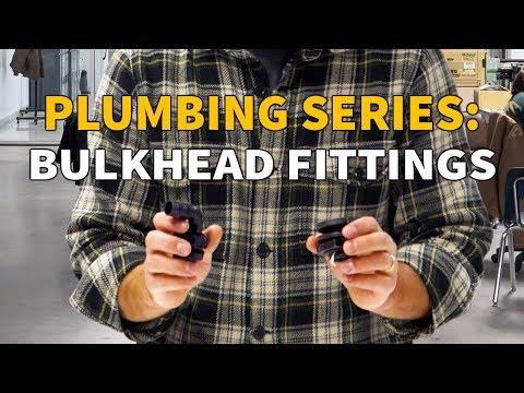 Plumbing Series: Bulkhead Fittings