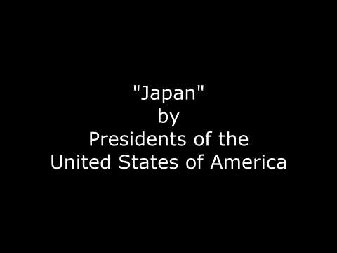 Presidents of the United States of America - Japan