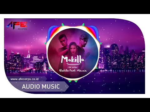 Makilla ft. Alexsis - You Know (Official Audio)