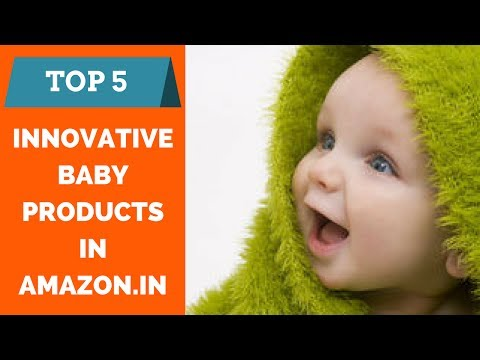 Top 5 - Innovative Baby products available  in Amazon.in