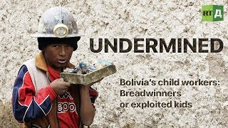 Undermined. Bolivia's child workers: Breadwinners or exploited kids (Trailer) Premiere 01/17