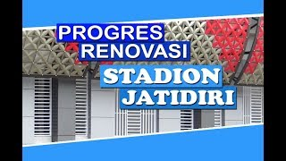 PROGRES RENOVASI Stadion Jatidiri Semarang Terbaru