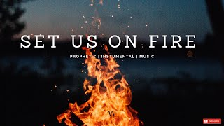 3 Hours-Instrumental Worship Music   SET US ON FIRE   Prophetic Worship   Prayer and Meditation