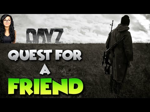 RIP SNIPERWOLF - | Day Z Standalone | - Quest For A Friend