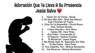 Adoración Que Te Lleva A Su Presencia / Jesús Salva ❤️