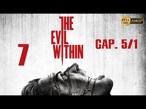 The Evil Within Parte 7 Español Gameplay Walkthrough Capitulo 5 (PC PS4 XboxOne PS3 Xbox360) 1080p