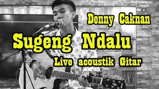 Download SUGENG DALU - DENNY CAKNAN [ COVER AKUSTIK LIVE BY.PANDU ]