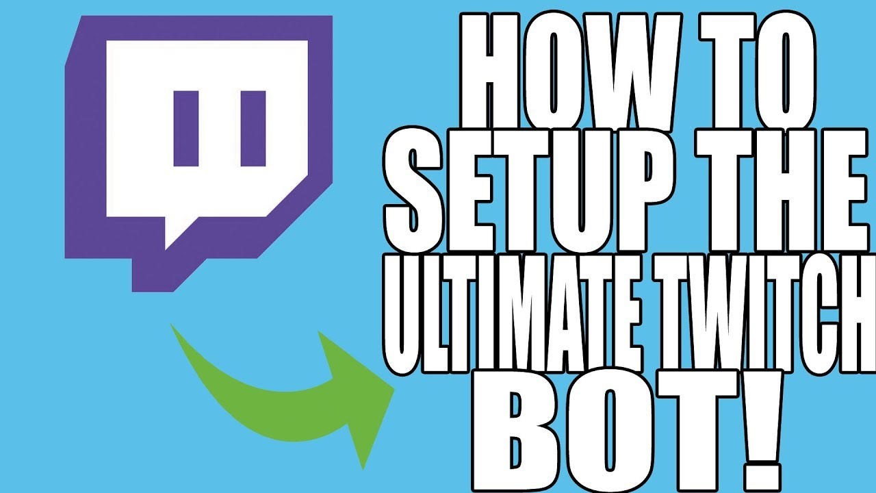 Ultimate Twitch Bot 3 0 - Basic Setup/Add To Streams! (OBS Tutorial)