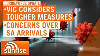 Coronavirus Update: Victoria considers even tougher measures to curb outbreak