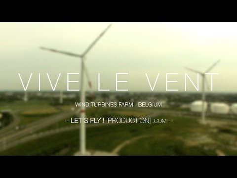 VIVE LE VENT - Winds Turbine in Belgium [4K]