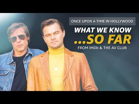 Here's everything we know about Quentin Tarantino's Once Upon A Time In Hollywood