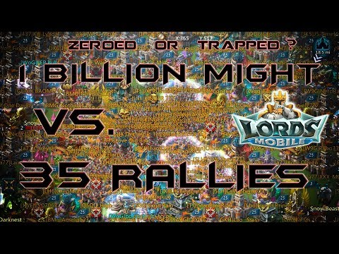 1 Billion Mights Vs 35 Rallies - Lords Mobile
