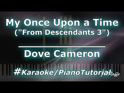 Dove Cameron - My Once Upon a Time From Descendants 3 KaraokePianoTutorialInstrumental