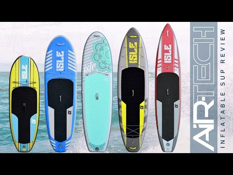 ISLE Airtech Inflatable SUP Review